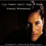 My Heart Don't Skip a Beat is Craig Pomranz's debut album